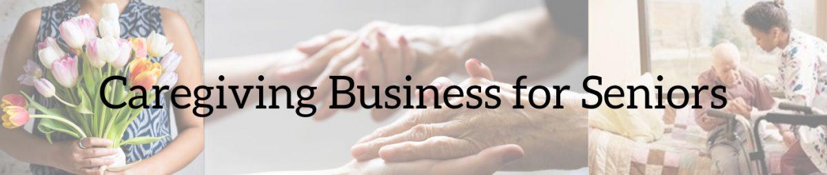 caregiving business for seniors
