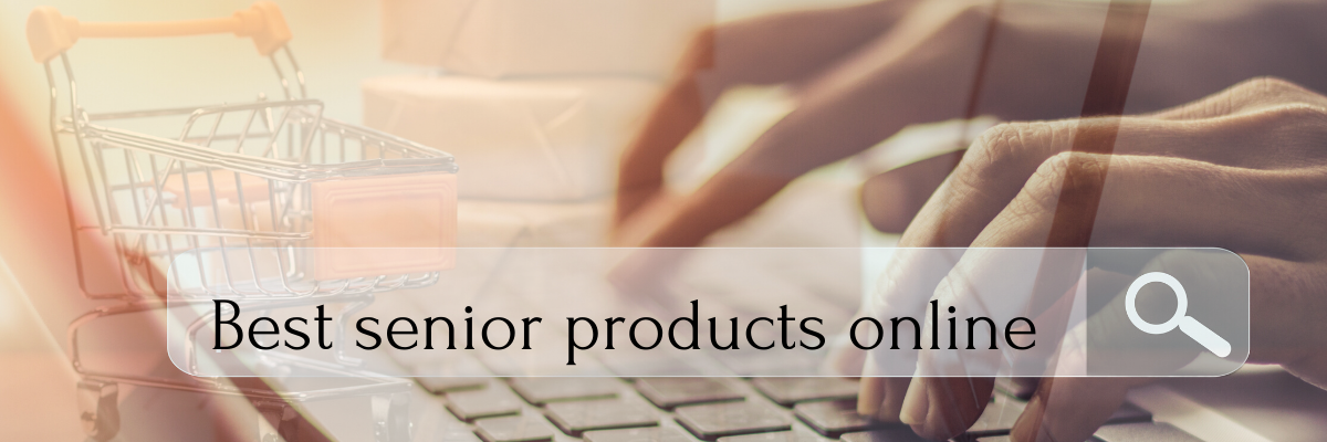 Best senior products online