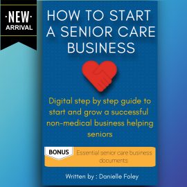 Start a senior care business (eBook)