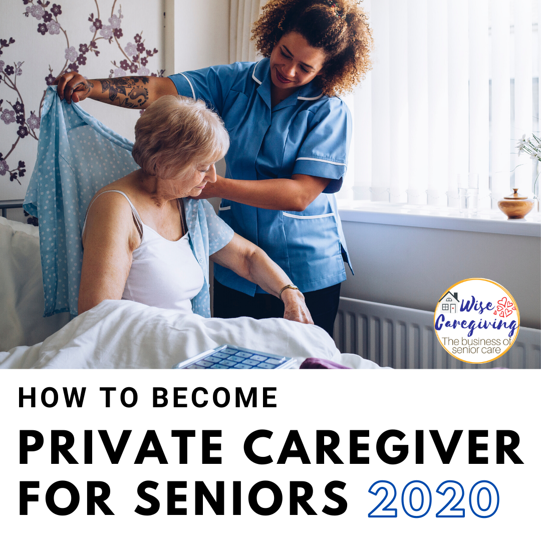 how to become a private caregiver for seniors-wise caregiving