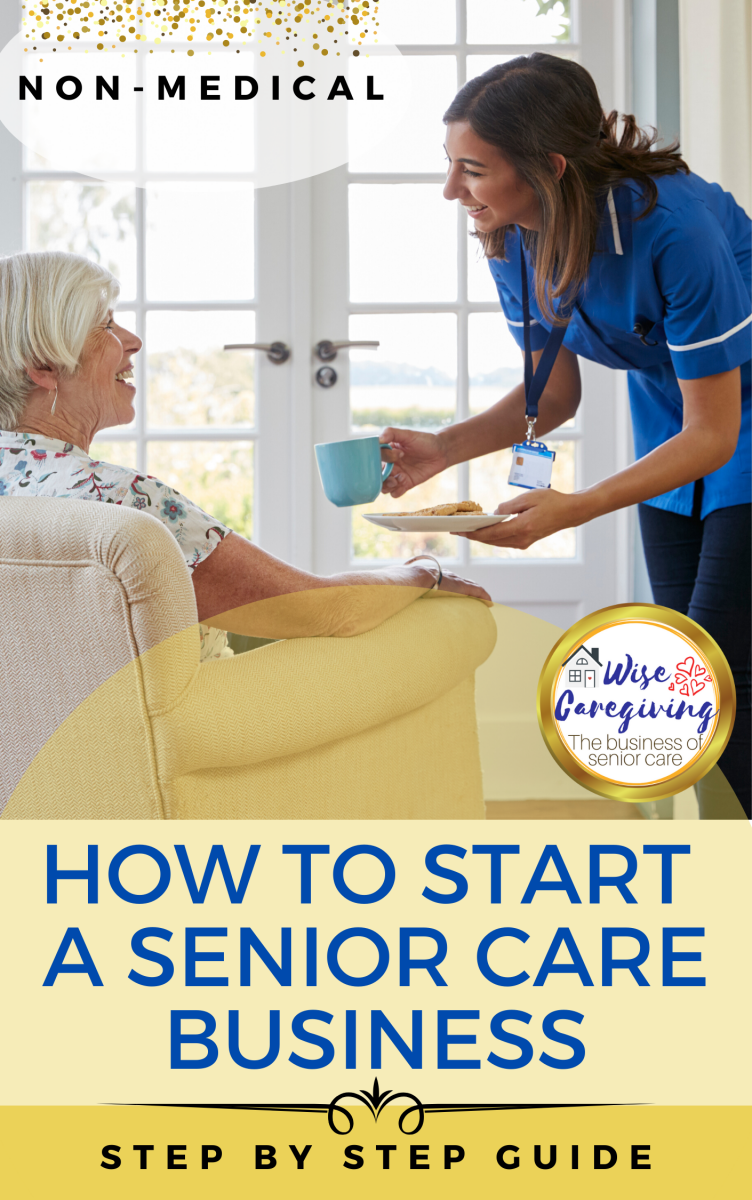 How to Start a senior care business-guide book cover-wise caregiving