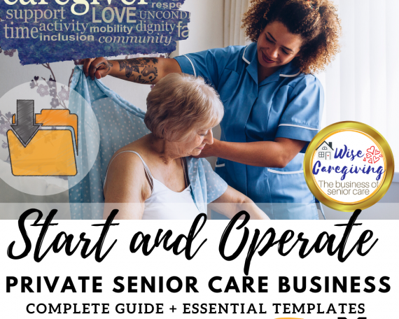 Start a private senior care business-wise caregiving