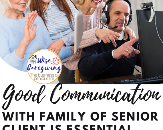 Good Communication with family of senior client-wise caregiving