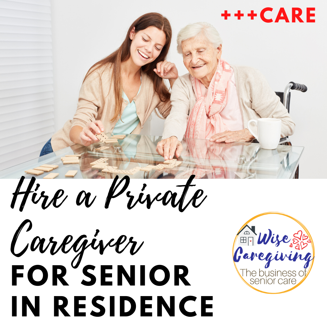 Hire a Private Caregiver for senior in residence