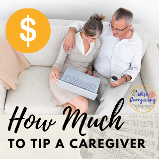 How Much to tip a private caregiver-wise caregiving.com