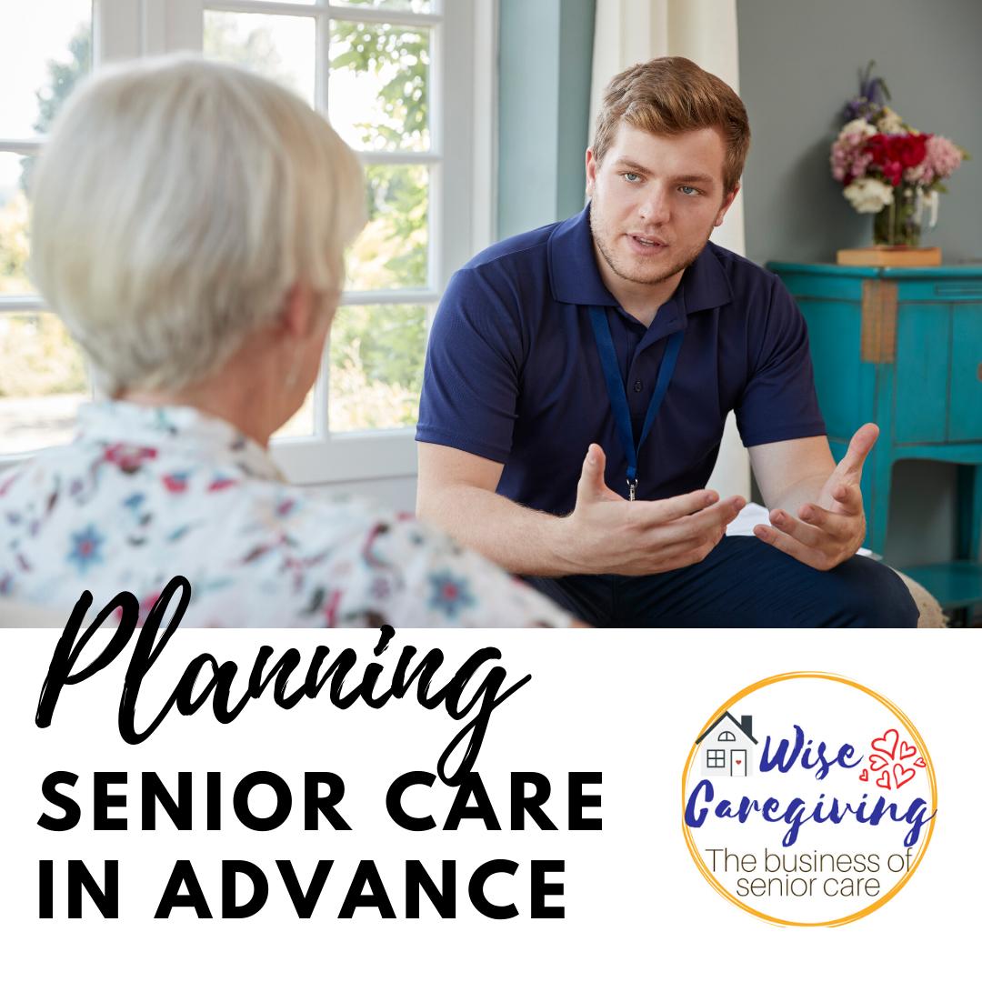 Planning senior care-wise caregiving