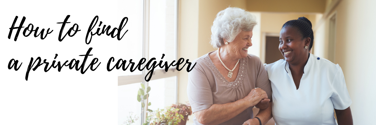 how to find a private caregiver