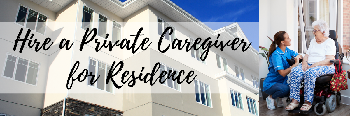 Hire a Private Caregiver for Residence