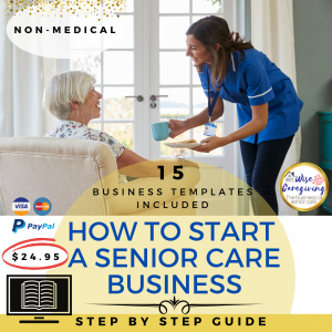 How to Start a senior care business-complate guide and templates-wise caregiving