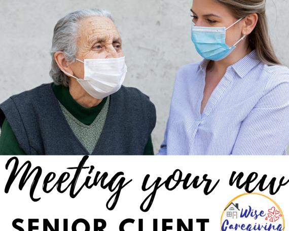 Meeting your new senior client-wisecaregiving