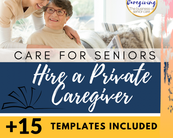 Hire a private caregiver guide and templates-wise caregiving