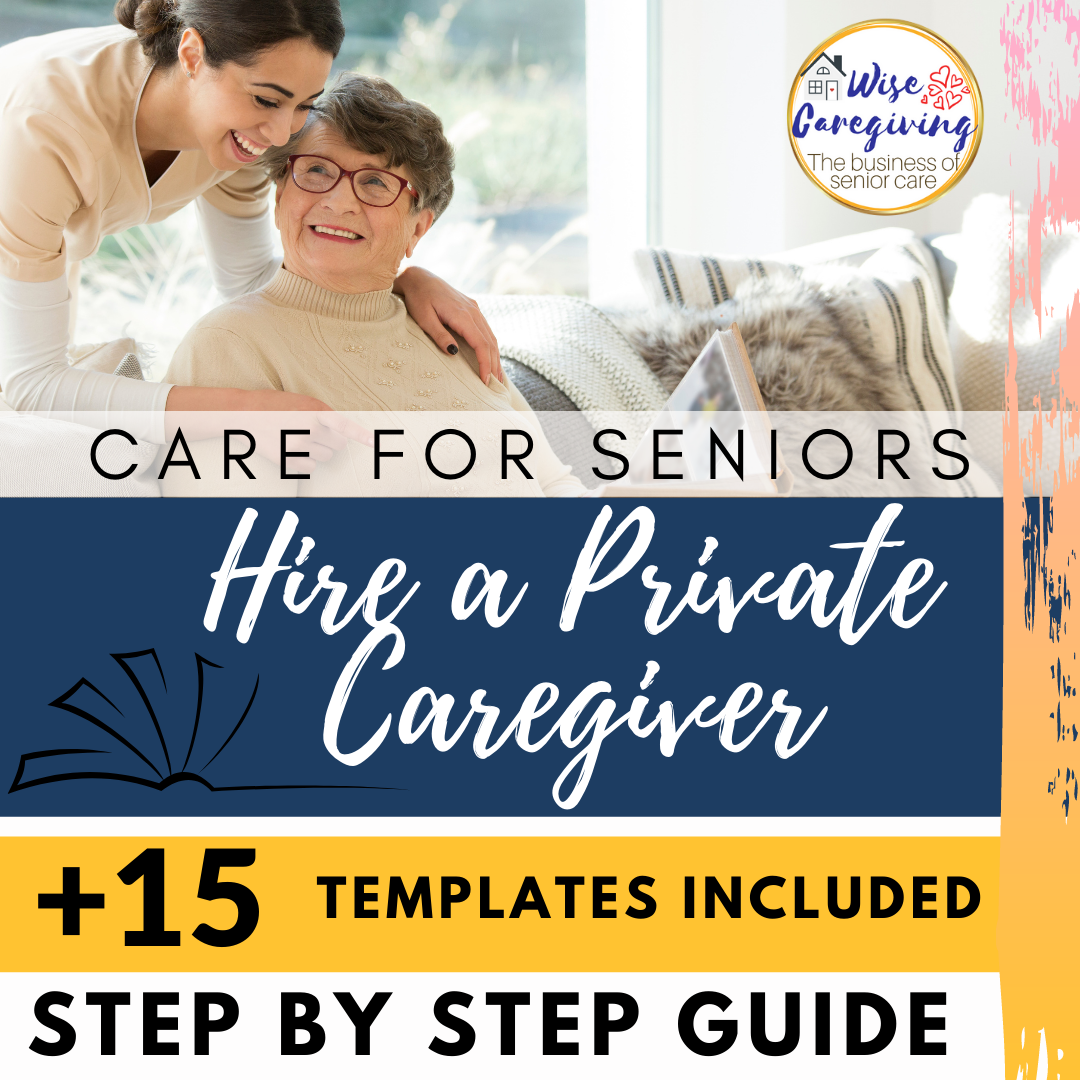 Hire a Private Caregiver Step by Step Guide