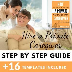 Hire a Private Caregiver Guide-wisecaregiving