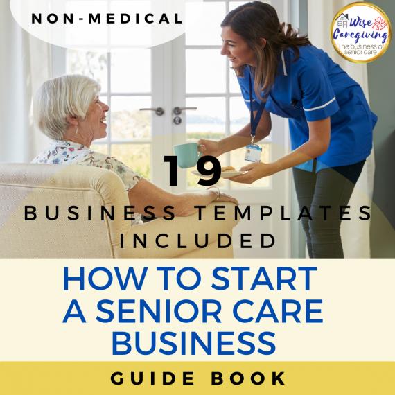 Start a senior care business-wise caregiving