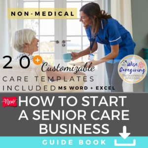 How to Start a Senior Care Business Guide and Templates